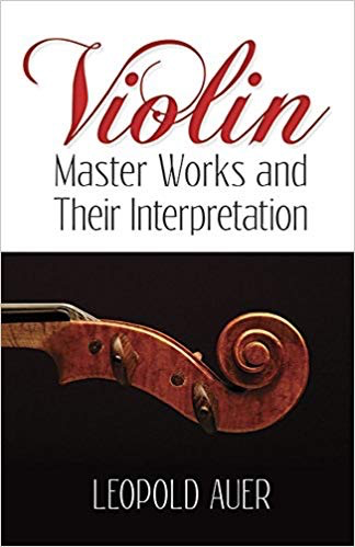 Alfred Music Auer: Violin Master Works and Their Interpretation, Dover Publications
