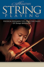 HAL LEONARD Healthy String Playing-Physical Wellness Tips from Strings Magazine