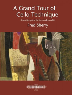 Sherry, F: A Grand Tour of Cello Technique (Peters)