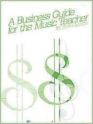 Gigante, Beth: Business Guide for the Music Teacher