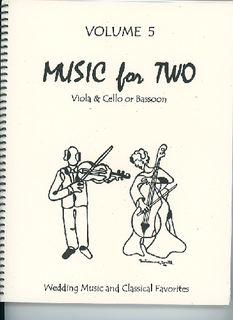 Last Resort Music Publishing Kelley, D.: Music for Two, Vol. 5 , Wedding Music & Classical Favorites (Viola & Cello/Bassoon)
