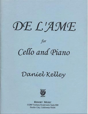Last Resort Music Publishing Kelley, Daniel: De L'Ame (cello & piano)