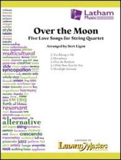 Ligon, B: Over the Moon Five Love Songs for String Quartet (string quartet) Latham