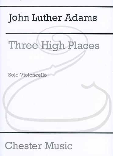 HAL LEONARD Adams, J.L.: Three High Places (cello) Chester Music
