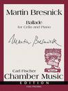 Carl Fischer Bresnick, Martin: Ballade (cello & piano)