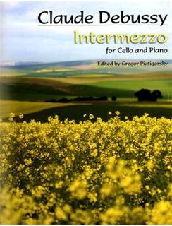 Carl Fischer Debussy, C. (Piatigorsky): Intermezzo (cello & piano)
