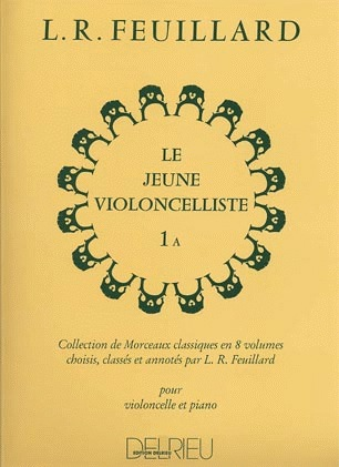 Edition Delrieu Feuillard, L.R.: The Young Violonellist 1A (cello, and piano)