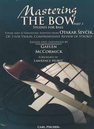 Carl Fischer McCormick, G.: Mastering The Bow Pt. 3, Theme and 32 Variations Adapted From Otakar Ševčík, Op. 3 (bass)