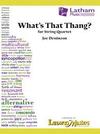 LudwigMasters Deninson, J: What's That Thang? (string quartet) Latham
