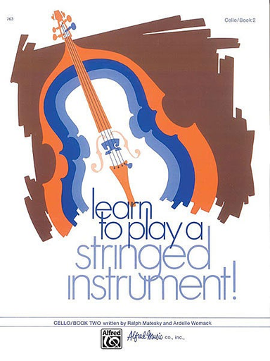 Alfred Music Matesky, R. & Womack, A.: Learn to Play a Stringed Instrument!, Bk.3 (cello)