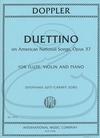 International Music Company Doppler (Jutt/Zori): Duettino on American National Songs, Op.37 (violin, flute, & piano) International
