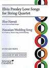 HAL LEONARD Elvis Presley Love Songs for String Quartet (score and parts)