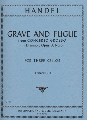 International Music Company Handel, G.F.: Grave & Fugue from Concerto Grosso in D minor Op.3 #5 (3 Cellos)