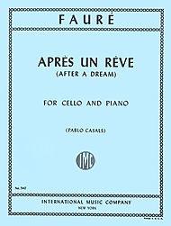 International Music Company Faure, Gabriel (Casals): Apres un Reve - After a Dream (cello & piano)