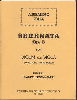 Rarities for Strings Rolla, Alessandro (Sciannameo): Serenata Op.8 for Violin & Viola tuned one third below