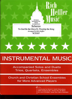 Heffler, Rich: Scherzo-To God Be the Glory/O, Worship the King (2 violins & cello)