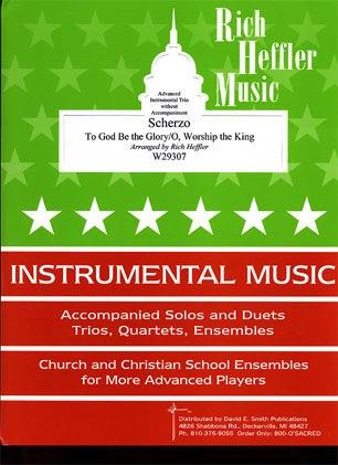 Heffler, Rich: Scherzo-To God Be the Glory/O, Worship the King (2 violins & cello)