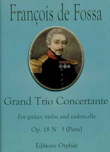 Carl Fischer de Fossa, Francois: Grand Trio Concertante  Op. 18 No. 3 (guitar, violin and cello)