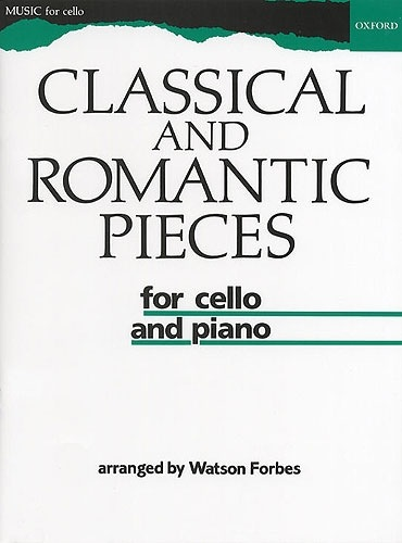 Oxford University Press Forbes, W. (arr.): Classical and Romantic Pieces (Cello and Piano)