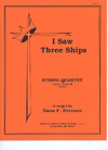 David E. Smith Everson, D.F. (arr.): I Saw Three Ships (string quartet)