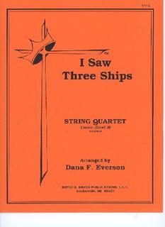 David E. Smith Everson, D.F. (arr.): I Saw Three Ships (string quartet)