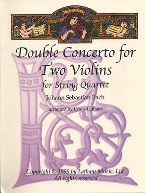 Bach, J.S. (Latham): Concerto for Two Violins in d minor (STRING QUARTET)
