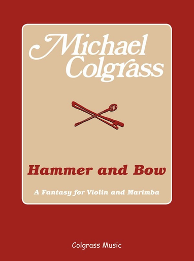 Carl Fischer Colgrass, M.: Hammer and Bow - A Fantasy for Violin & Marimba (violin, and marimba)