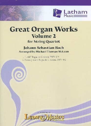 LudwigMasters Bach, J.S. (McLean): Great Organ Works, Vol. 2 (string quartet) Latham Music