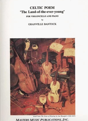 LudwigMasters Bantock, Granville: Celtic Poem; The Land of the Ever Young (cello & piano)