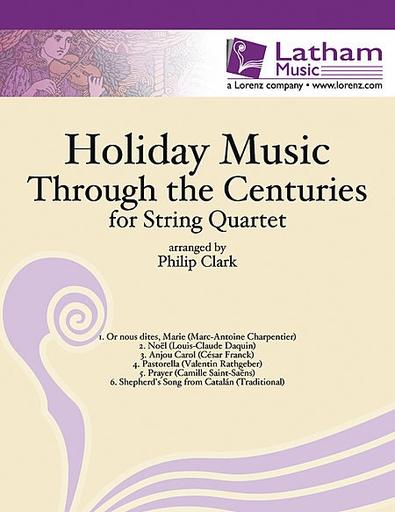 Clark, Philip: Holiday Music through the Centuries (string quartet)