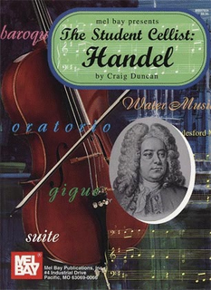 Mel Bay Handel, G.F. (Duncan): The Student Cellist: Handel (cello, and piano)