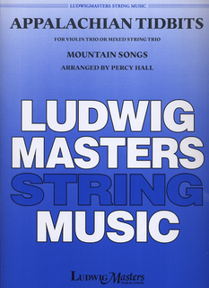LudwigMasters Hall, Percy (arr): Appalachian Tidbits: Mountain Songs for Violin Trio or Mixed String Trio, score & parts
