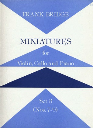 Stainer & Bell Ltd. Bridge, F.: Miniatures, Set 3 (Violin, Cello & Piano)