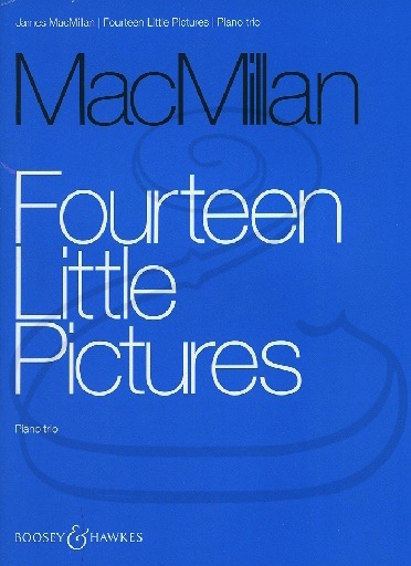 HAL LEONARD MacMillan: Fourteen Little Pictures (piano trio) Boosey & Hawkes