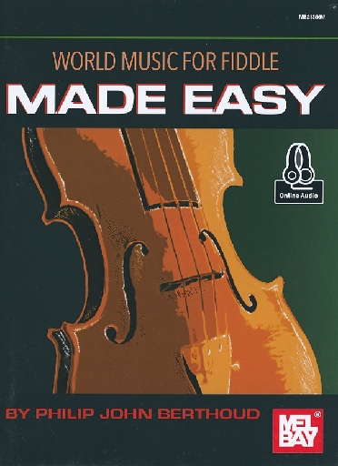 Mel Bay Berthoud, Philip: World Music for Fiddle Made Easy (violin, chords, audio access)