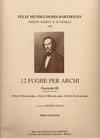 Carl Fischer Mendelssohn, F.: 12 Fughe per Archi Bk. 3 (string quartet) score and parts. 12 Fugues for String Quartet