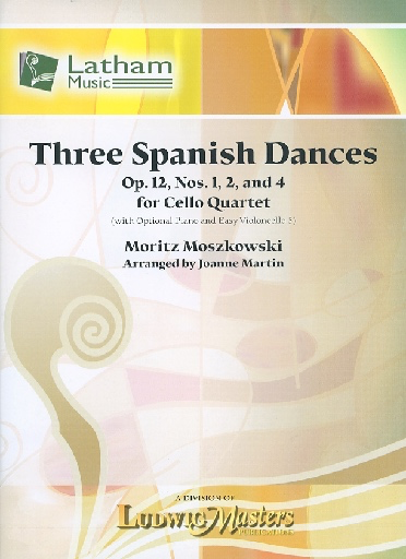 LudwigMasters Moszkowski, M. (arr. Martin): Three Spanish Dances, Op. 12, Nos 1, 2, and 4 (cello quartet)