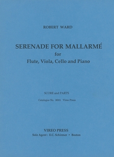 Vireo Press Ward, R.: Serenade for Mallarme (flute, viola, cello, and piano)