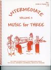 Last Resort Music Publishing Kelley, Daniel: Music for Three Intermediate Vol.2 (clarinet 1)