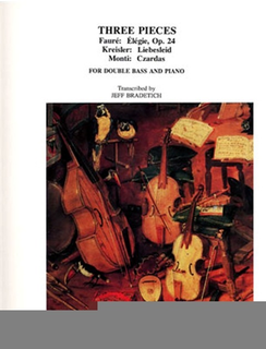 LudwigMasters Bradetich, J.: Three Pieces for Bass and Piano by Faure, Kreisler, and Monti (bass, and piano)