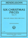 International Music Company Mendelssohn, F. (Bastable): Six Christmas Pieces Op. 72 (flute, violin, viola, cello)