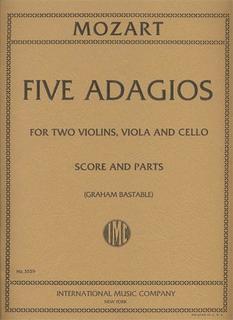 International Music Company Mozart, W.A.: Five Adagios for String Quartet-score and parts (2 violins, viola, cello)