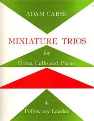 Stainer & Bell Ltd. Carse, Adam: Miniature Trios Vol.4-Follow My Leader (violin, Cello & piano)