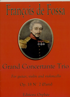 Carl Fischer de Fossa, Francois: Grand Concertante Trio Op. 18 No. 2 (guitar, violin and cello) parts