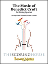LudwigMasters Cruft: The Music of Benedict Cruft (string quartet) Latham