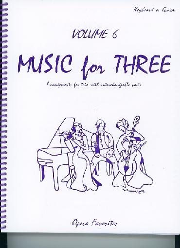 Last Resort Music Publishing Kelley, Daniel: Music for Three Vol.6 Opera Favorites (piano or guitar)