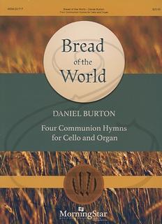 MorningStar Burton: Bread of the World (cello & organ) MorningStar