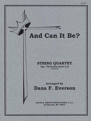 Everson, D.F.: And Can It Be?(string quartet)