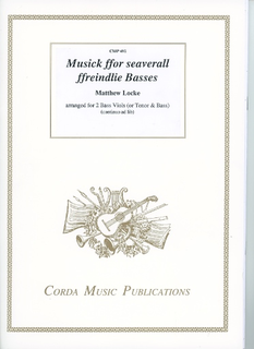 Locke, Matthew: Duets for viola and cello arranged from Locke's collection of 'Musick ffor seaverall ffreinds' (c.1651).