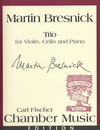 Carl Fischer Bresnick, Martin: Trio for Violin, Cello & Piano